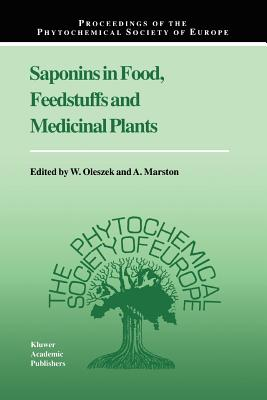 Saponins in Food, Feedstuffs and Medicinal Plants - Oleszek, W. (Editor), and Marston, A. (Editor)