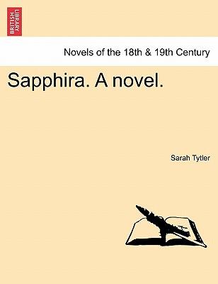 Sapphira. a Novel. - Tytler, Sarah