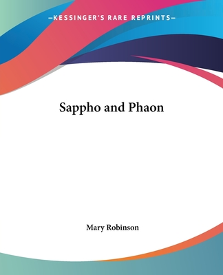 Sappho and Phaon - Robinson, Mary