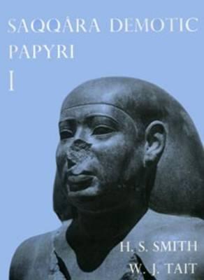 Saqqara Demotic Papyri I (P. Dem. Saq. I) - Smith, H S, and Tait, W J