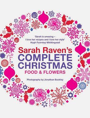 Sarah Raven's Complete Christmas - Raven, Sarah, and Buckley, Jonathan (Photographer)