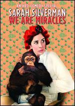 Sarah Silverman: We Are Miracles -