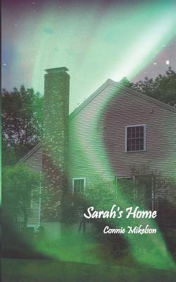 Sarah's Home - Mikelson, Connie