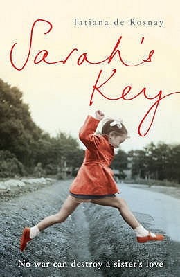 Sarah's Key: From Paris to Auschwitz, one girl's journey to find her brother - De Rosnay, Tatiana