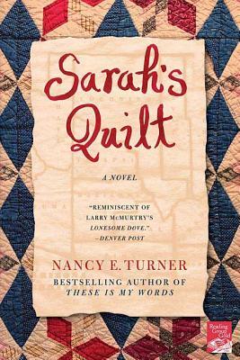 Sarah's Quilt: A Novel of Sarah Agnes Prine and the Arizona Territories, 1906 - Turner, Nancy E