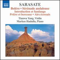 Sarasate: Bol�ro; S�r�nade Andalouse; Etc. - Markus Hadulla (piano); Tianwa Yang (violin)