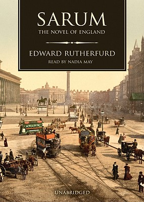 Sarum: The Novel of England - Rutherfurd, Edward, and May, Nadia (Read by)