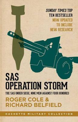 SAS Operation Storm: Nine men against four hundred - Cole, Roger, and Belfield, Richard