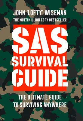 SAS Survival Guide - Wiseman, John 'Lofty'
