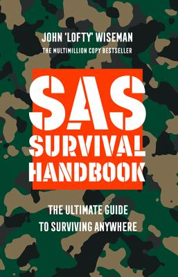 SAS Survival Handbook: The Definitive Survival Guide - Wiseman, John 'Lofty'