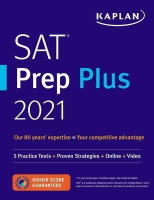 SAT Prep Plus 2021: 5 Practice Tests + Proven Strategies + Online + Video - Kaplan Test Prep