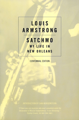 Satchmo: My Life in New Orleans - Armstrong, Louis, and Morgenstern, Dan (Illustrator)