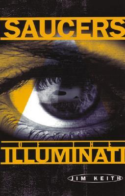 Saucers of the Illuminati - Keith, Jim