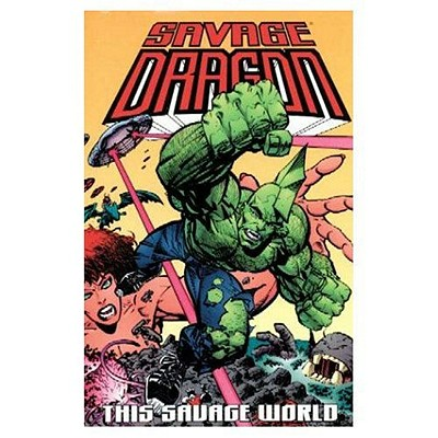 Savage Dragon Volume 15: This Savage World - Larson, Erik