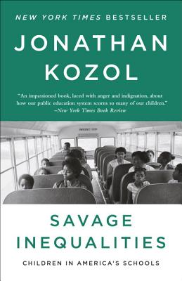 Savage Inequalities: Children in America's Schools - Kozol, Jonathan