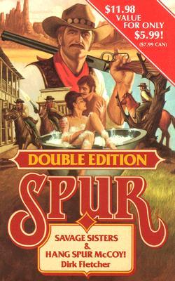 Savage Sisters & Hang Spur McCoy! - Fletcher, Dirk