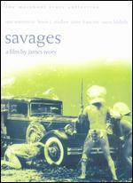 Savages [Merchant Ivory Collection] [Criterion Collection]