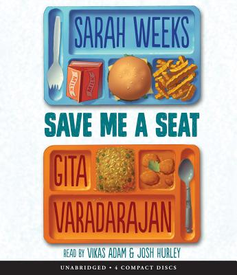 Save Me a Seat - Weeks, Sarah, and Varadarajan, Gita, and Adam, Vikas (Narrator)
