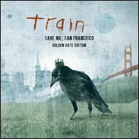 Save Me, San Francisco [Golden Gate Edition] - Train