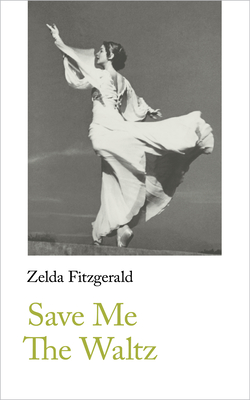 Save Me The Waltz - Fitzgerald, Zelda