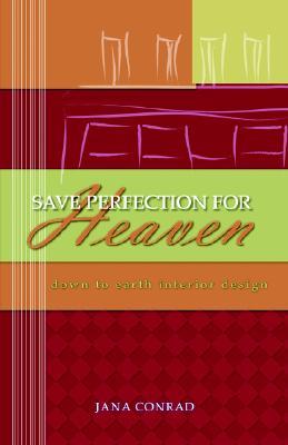 Save Perfection for Heaven - Conrad, Jana