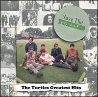 Save the Turtles: The Turtles' Greatest - The Turtles