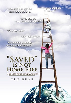 Saved Is Not Home Free - Bush, Ted