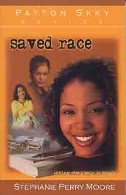 Saved Race - Moore, Stephanie Perry, and Perry-Moore, Stephanie