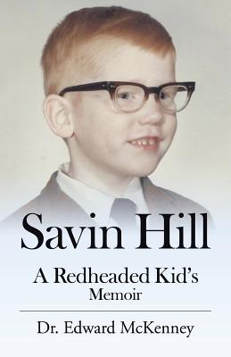 Savin Hill: A Redheaded Kid's Memoir - McKenney, Dr Edward