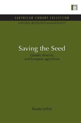 Saving the Seed: Genetic diversity and European agriculture - Vellve, Renee
