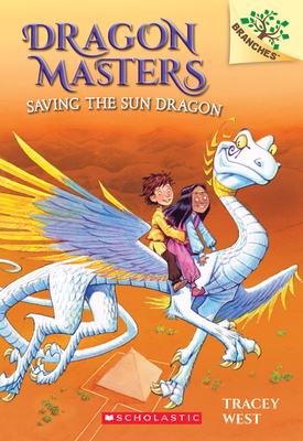 Saving the Sun Dragon: A Branches Book (Dragon Masters #2), 2 - West, Tracey
