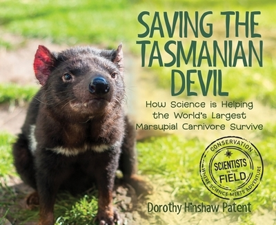 Saving the Tasmanian Devil: How Science Is Helping the World's Largest Marsupial Carnivore Survive - Patent, Dorothy Hinshaw