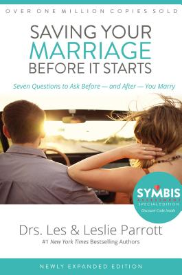 Saving Your Marriage Before It Starts: Seven Questions to Ask Before -- And After -- You Marry - Parrott, Les And Leslie, Dr.