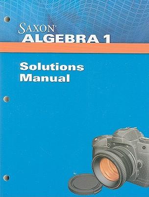 Saxon Algebra 1 Solution Manual - Saxon Publishers (Creator)
