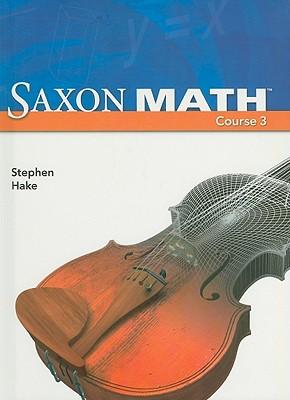 Saxon Math Course 3, Student Edition - Hake, Stephen