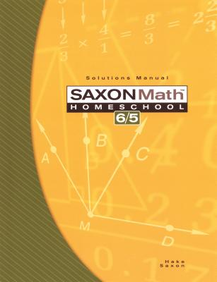 Saxon Math Homeschool 6/5: Solutions Manual - Hake, Stephen, and Saxon, John