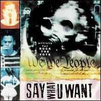 Say What U Want: Artists for Rock the Vote - Various Artists