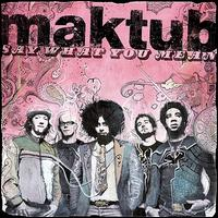Say What You Mean - Maktub