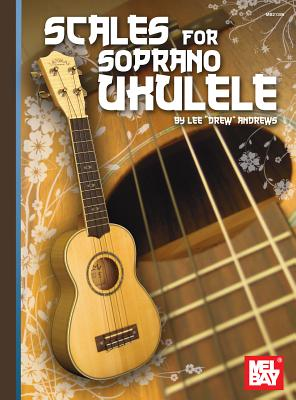 Scales for Soprano Ukulele - Andrews, Lee Drew