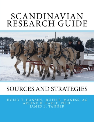 Scandinavian Research Guide: Sources and Strategies - Hansen, Holly T