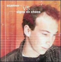 Scanner vs. Signs Ov Chaos - Scanner/Signs Ov Chaos