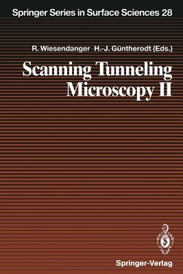 Scanning Tunneling Microscopy II: Further Applications and Related Scanning Techniques - Wiesendanger, Roland (Editor), and Baumeister, W (Contributions by), and Guntherodt, Hans-Joachim (Contributions by)