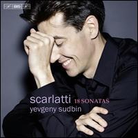 Scarlatti: 18 Sonatas - Yevgeny Sudbin (piano)