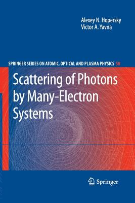 Scattering of Photons by Many-Electron Systems - Hopersky, Alexey N