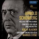 Sch�nberg: Pelleas und Melisande; Concerto for Violin and Orchestra