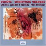 Schütz: Christmas Vespers - Gabrieli Consort & Players / Paul McCreesh
