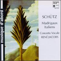 Schütz: Madrigaux Italiens - Concerto Vocale; Ian Honeyman (tenor); Isabelle Poulenard (soprano); Jill Feldman (soprano); Konrad Junghanel (theorbo);...