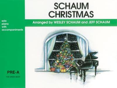 Schaum Christmas: Pre-A: The Green Book - Schaum, Wesley