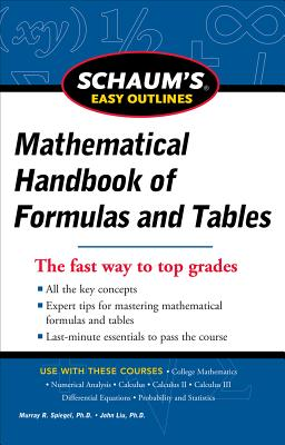 Schaum's Easy Outline of Mathematical Handbook of Formulas and Tables - Lipschutz, Seymour, Ph.D., and Spiegel, Murray R