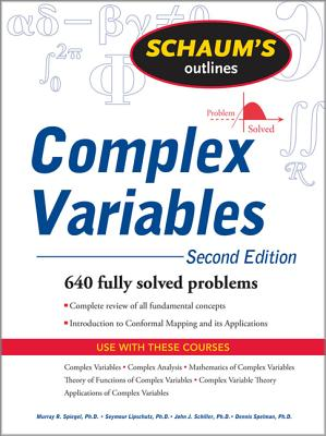 Schaum's Outline of Complex Variables, 2ed - Spiegel, Murray R, and Lipschutz, Seymour, and Schiller, John J